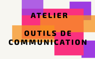 Nouveau : Atelier outils de communication