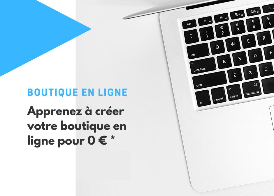Une boutique en ligne pour 0€ en 5 jours